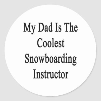 My Dad Is The Coolest Snowboarding Instructor Round Sticker