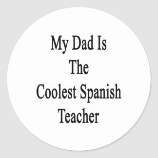 My Dad Is The Coolest Spanish Teacher Stickers