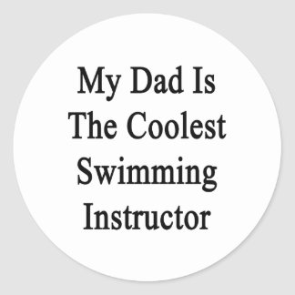 My Dad Is The Coolest Swimming Instructor Round Stickers