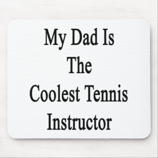 My Dad Is The Coolest Tennis Instructor Mouse Pads