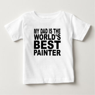 My Dad Is The World's Best Painter Tees