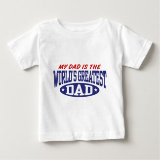 My Dad Is The World's Greatest Dad Baby T-Shirt