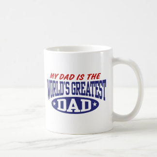 My Dad Is The World's Greatest Dad Coffee Mugs