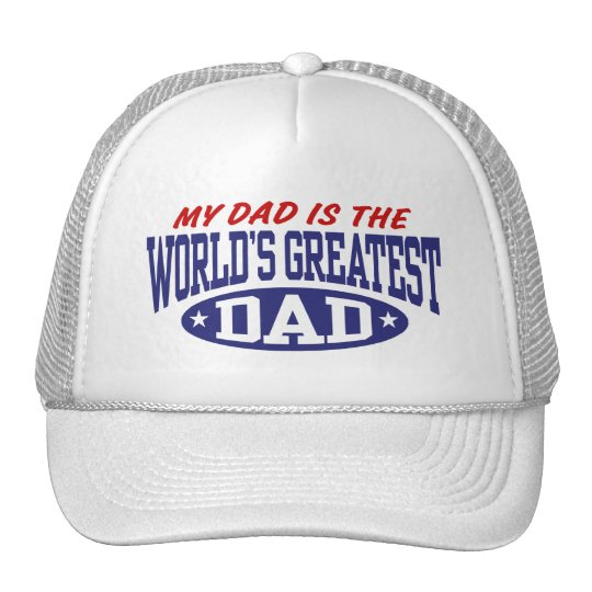 My Dad Is The World's Greatest Dad Trucker Hat