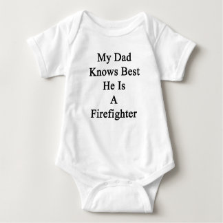 My Dad Knows Best He Is A Firefighter Baby Bodysuit