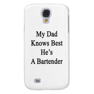 My Dad Knows Best He's A Bartender Samsung Galaxy S4 Cover