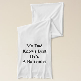 My Dad Knows Best He's A Bartender Scarf
