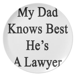 My Dad Knows Best He's A Lawyer Dinner Plate