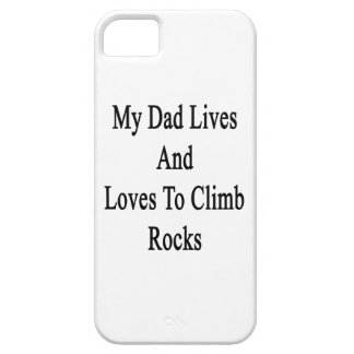 My Dad Lives And Loves To Climb Rocks Cover For iPhone 5/5S