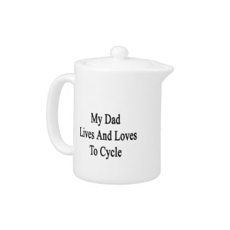 My Dad Lives And Loves To Cycle