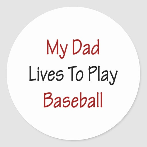 My Dad Lives To Play Baseball Classic Round Sticker