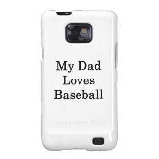 My Dad Loves Baseball Samsung Galaxy SII Cases