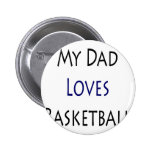 My Dad Loves Basketball Pin