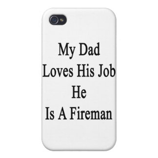 My Dad Loves His Job He Is A Fireman iPhone 4/4S Cover
