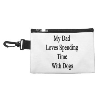 My Dad Loves Spending Time With Dogs Accessory Bags
