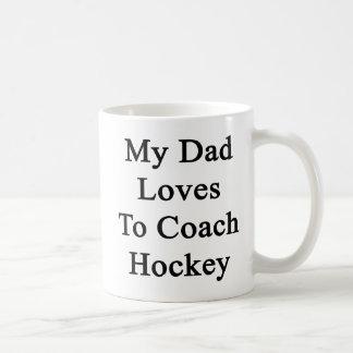 My Dad Loves To Coach Hockey Mug
