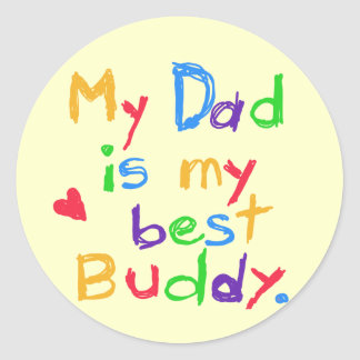 My Dad My Best Buddy T-shirts and Gifts Classic Round Sticker