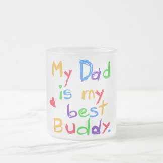 My Dad My Best Buddy T-shirts and Gifts Frosted Glass Coffee Mug
