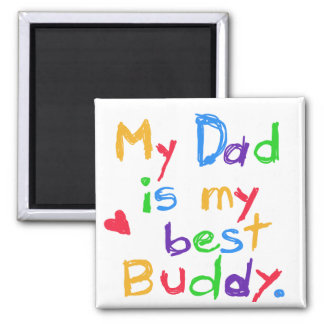 My Dad My Best Buddy T-shirts and Gifts Magnets