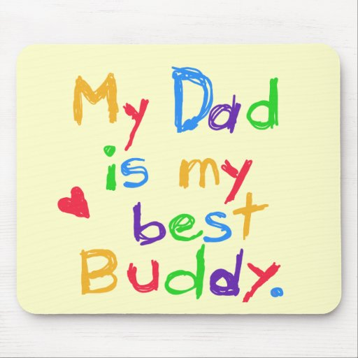 My Dad My Best Buddy T-shirts and Gifts Mouse Pad