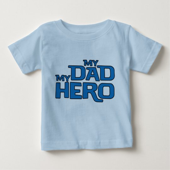 MY DAD MY HERO BABY T-Shirt