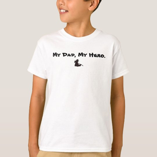My Dad, My Hero firefighter shirt