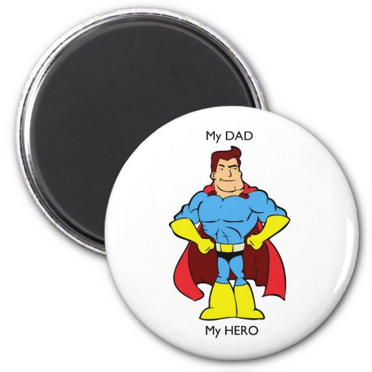 My Dad My Hero SuperHero Magnet