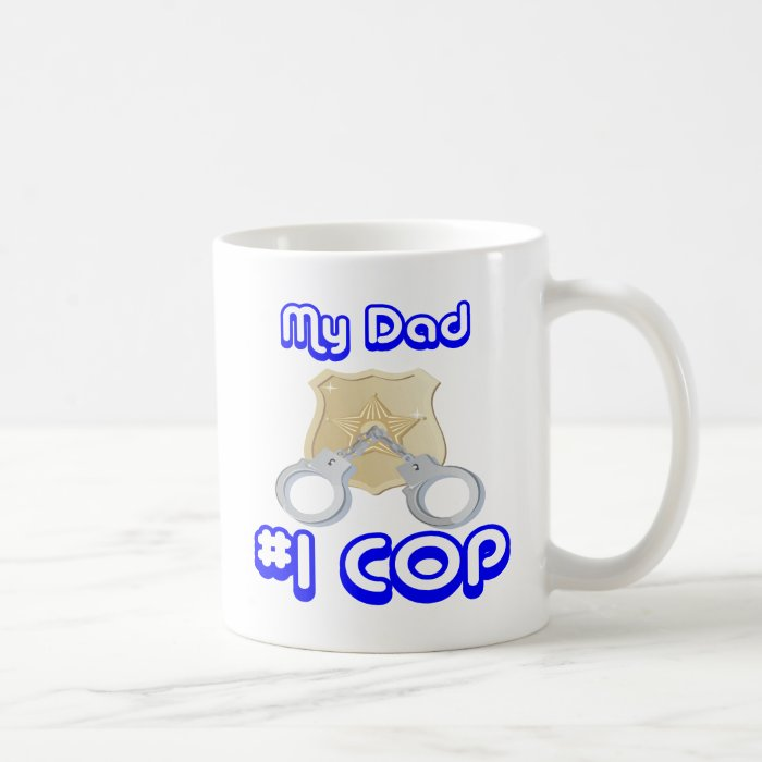 My Dad Number One COP Gifts for cops. From Shirts Coffee Mug