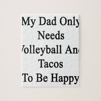 My Dad Only Needs Volleyball And Tacos To Be Happy Jigsaw Puzzle