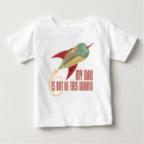 My Dad Rocket Baby T-Shirt