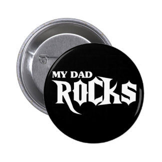 My Dad Rocks Pinback Button