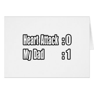 My Dad Survived a Heart Attack Greeting Card