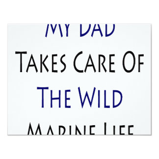 My Dad Takes Care Of The Wild Marine Life 4.25x5.5 Paper Invitation Card