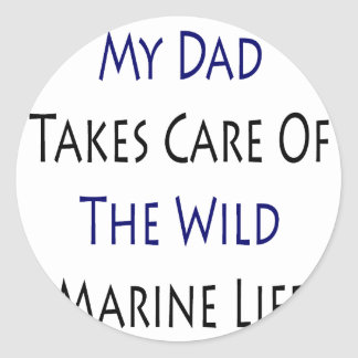 My Dad Takes Care Of The Wild Marine Life Sticker