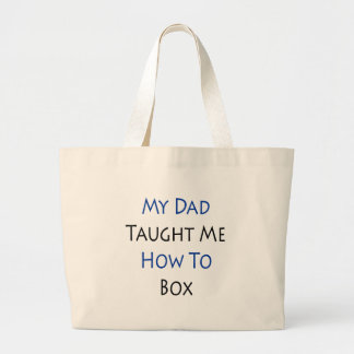 My Dad Taught Me How To Box Tote Bag