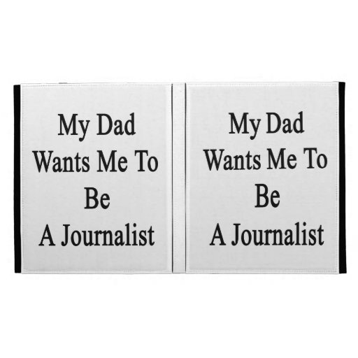 My Dad Wants Me To Be A Journalist iPad Folio Case