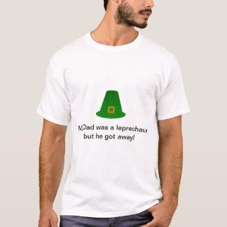 My Dad was a leprechaun T-Shirt