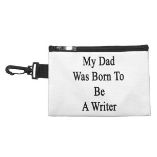 My Dad Was Born To Be A Writer Accessories Bag