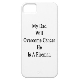 My Dad Will Overcome Cancer He Is A Fireman iPhone 5 Case