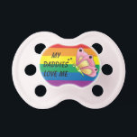 "My Daddies Love Me, Rainbow Love, LGBT Families Pacifier<br><div class=""desc"">My Daddies Love Me! Love wins for everyone! Finally you get to love who you want and marry them,  now what? Start a family of course! Rainbow butterfly baby pacifier. Choose from White,  Blue or Pink. Yes,  there are 2 different pacifiers. One for Mommies and one for the Daddies.</div>"