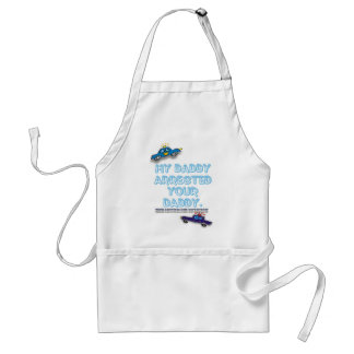 MY DADDY ARRESTED YOUR DADDY ADULT APRON