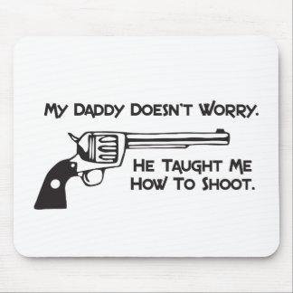 My Daddy Doesn't Worry About Me Mouse Pad
