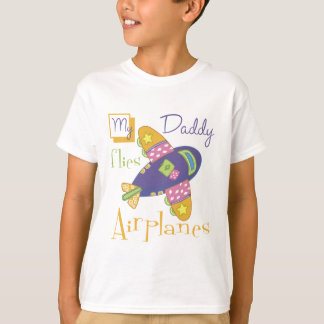 My Daddy Flies Airplanes T-Shirt