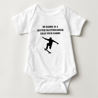 My Daddy Is A Better Skateboarder Than Your Daddy Baby Bodysuit
