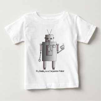 My Daddy is a Corporate Robot Retro Vintage Robot Baby T-Shirt