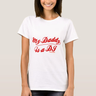 My Daddy Is A DJ T-Shirt