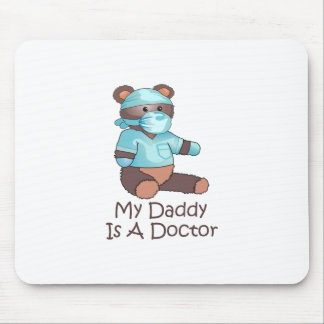 MY DADDY IS A DOCTOR MOUSE PAD