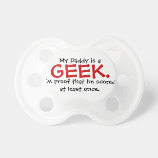 My Daddy is a GEEK. BooginHead Pacifier