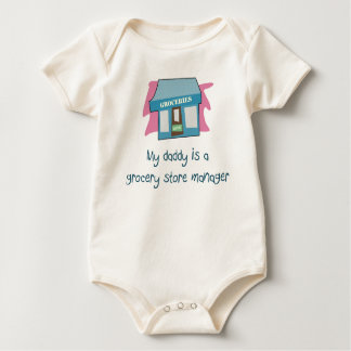 My Daddy is a Grocery Store Manager baby t-shirt