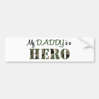 My DADDY is a HERO Bumper Stickers